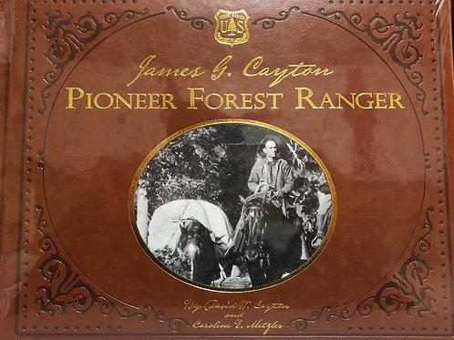 James G. Cayton:  Pioneer Forest Ranger