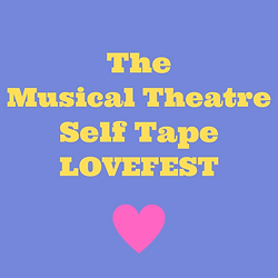 The Musical Theatre Self Tape LOVEFEST