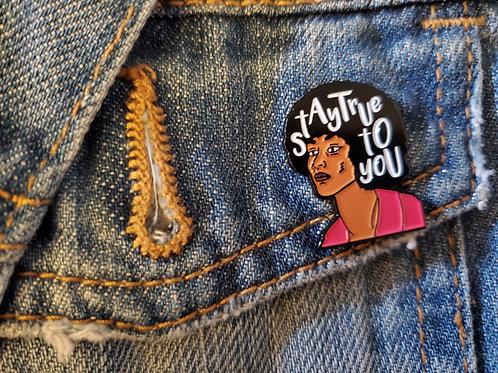 'Stay True to You' Angela Davis Pin