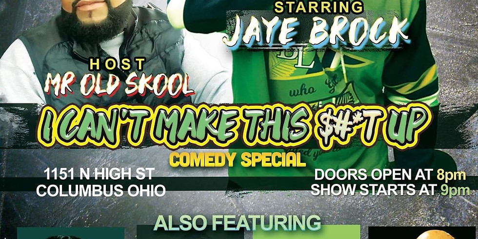 """Jaye Brock """"I CAN'T MAKE THIS $#IT UP"""" Comedy Special"""