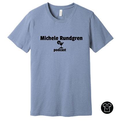 Michele Rundgren Podcast T-shirt