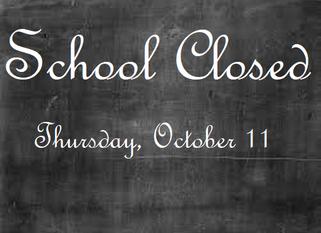 School Closed on Thursday, October 11