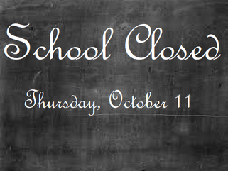 School Closed on Thursday, October 11