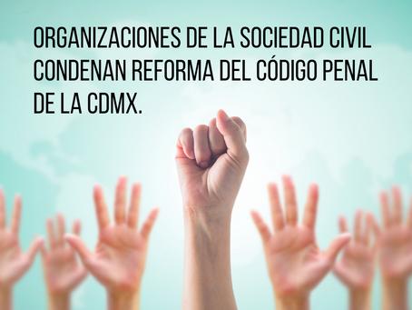 Organizaciones de la Sociedad Civil condenan nueva Reforma del Código Penal de la Ciudad de México.