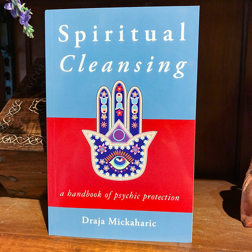 Spiritual Cleansing: A Handbook of Psychic Protection