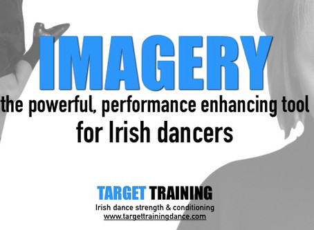Imagery - the powerful, performance enhancing tool for Irish dancers