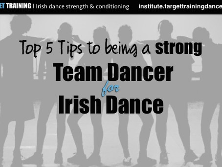 Top 5 Tips for Being a Strong Team Dancer for Irish Dance