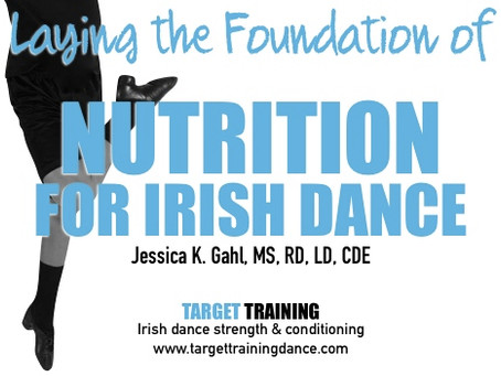 Laying the Foundation of NUTRITION FOR IRISH DANCE