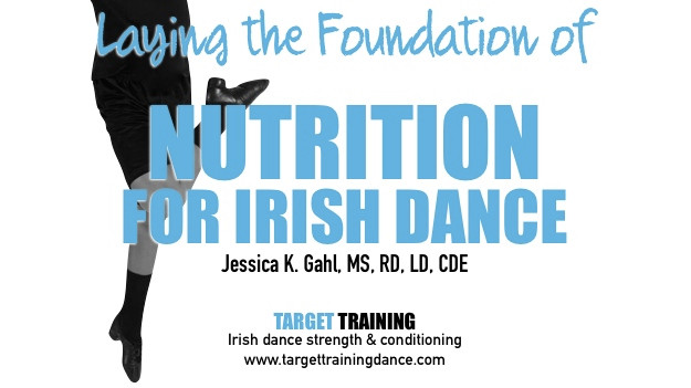 Nutrition for Irish dancers, Irish dance strength and conditioning, what should Irish dancers eat