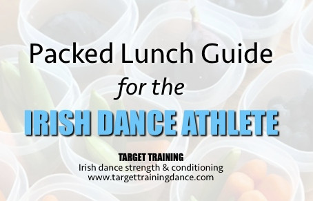 Packed Lunch Guide for the IRISH DANCE ATHLETE