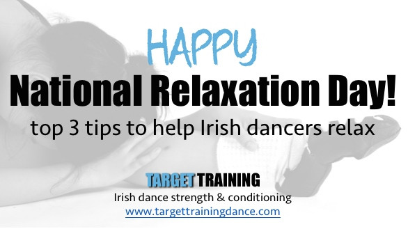 Irish dance strength and conditioning; Irish dance mindset; relaxation for Irish dance