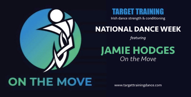 Jamie Hodges; On the Move; Irish dance features; Irish dance performance workshops