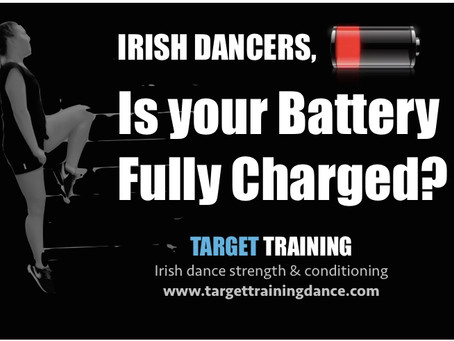 Irish Dancers - Is your Battery Fully Charged?