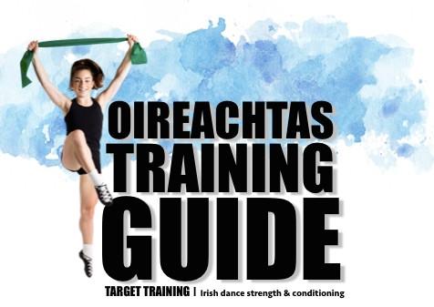Irish dance strength and conditioning, Oireachtas training guide, Irish dance major