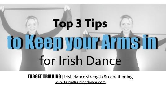 Irish dance posture; Irish dance strength and conditioning; arms in for Irish dance; Irish dance posture exercises