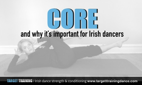 CORE... and Why It's Important for Irish Dancers