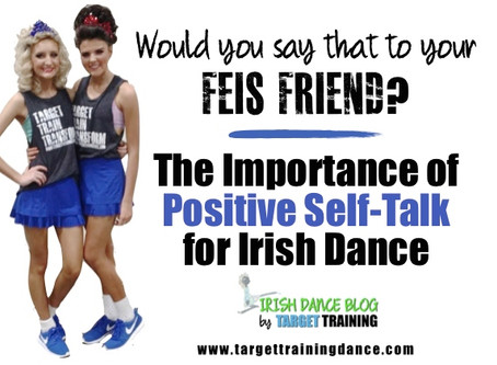 The Importance of Positive Self-Talk for Irish Dance