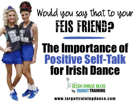 The Importance of Positive Self-Talk for Irish Dance