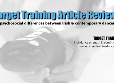 Target Training Article Review: Biopsychosocial Differences Between Irish and Contemporary Dancers
