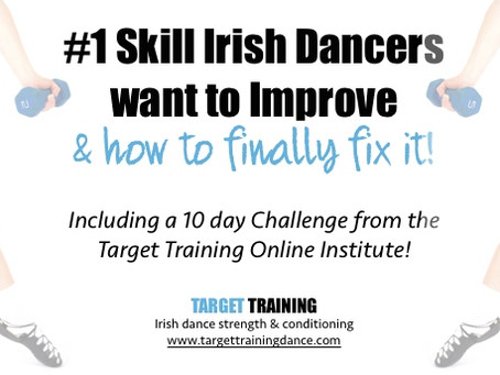 The #1 Skill Irish Dancers want to Improve…and how to FINALLY fix it!