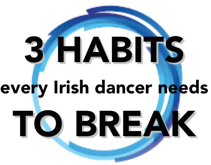 Irish dance strength and conditioning, mindset for Irish dance, Irish dance training