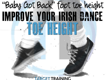 "Improve Irish Dance Toe Height:  ""Baby Got Back"" foot toe height"