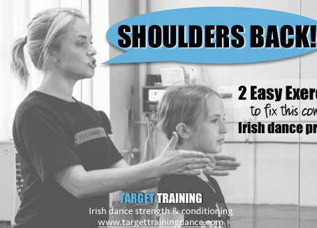 SHOULDERS BACK:  2 easy exercises to fix this common Irish dance problem