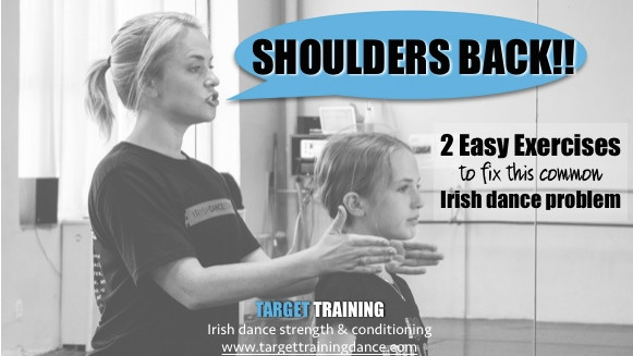 Irish dance strength and conditioning, shoulders back, Irish dance posture