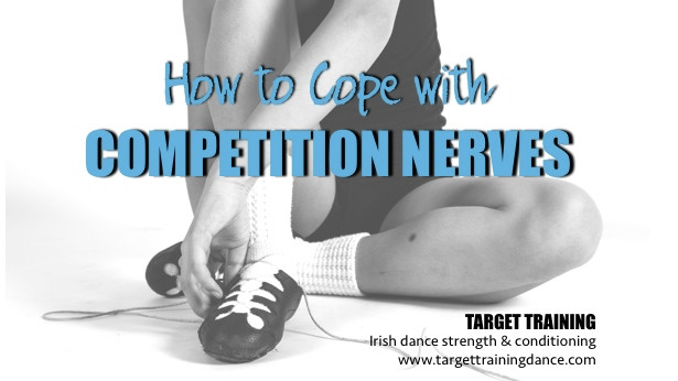 Irish dance strength and conditioning; Irish dance mindset; Irish dance nerves; competition anxiety; Irish dance training