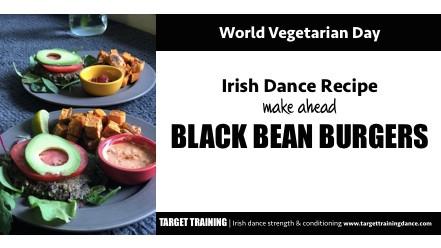 Vegetarian Irish Dance Recipe:  Black Bean Burgers