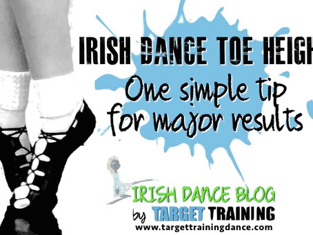 Irish Dance Toe Height:  One simple tip for major results