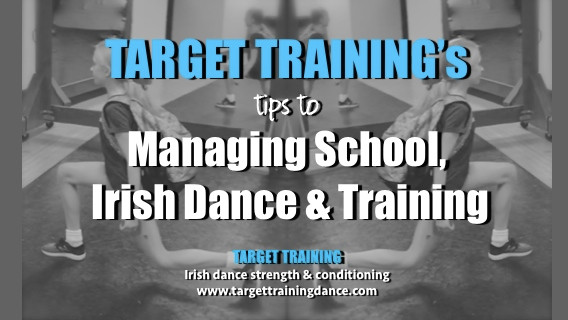 Irish dance training; Irish dance strength and conditioning; time management