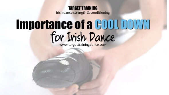 Irish dance strength and conditioning; Irish dance training; cooling down for Irish dance
