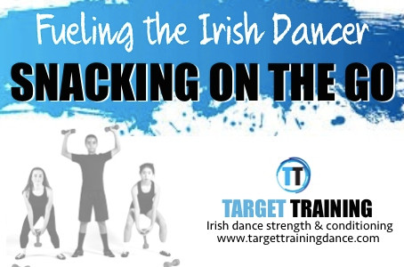 Fueling the Irish Dancer: Snacking on the Go