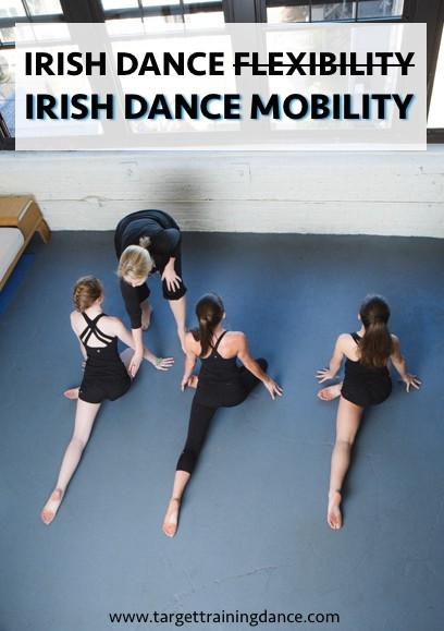 Mobility in Irish dance, improving flexibility for Irish dancers