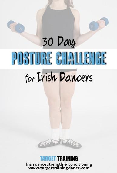 Irish dance strength and conditioning, posture exercises for Irish dancers, 30 day posture challenge for Irish dancers
