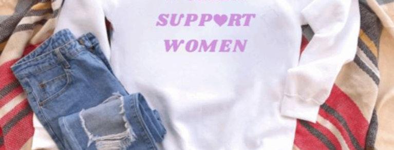 Women Support Women Crewneck