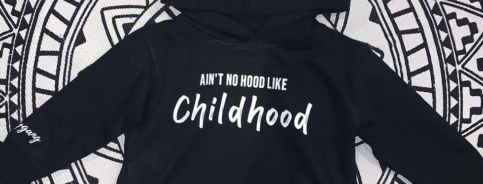 Ain't No Hood Like Childhood Hoodie