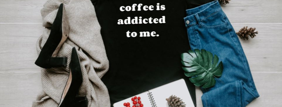 Maybe coffee is addicted to me. T-shirt