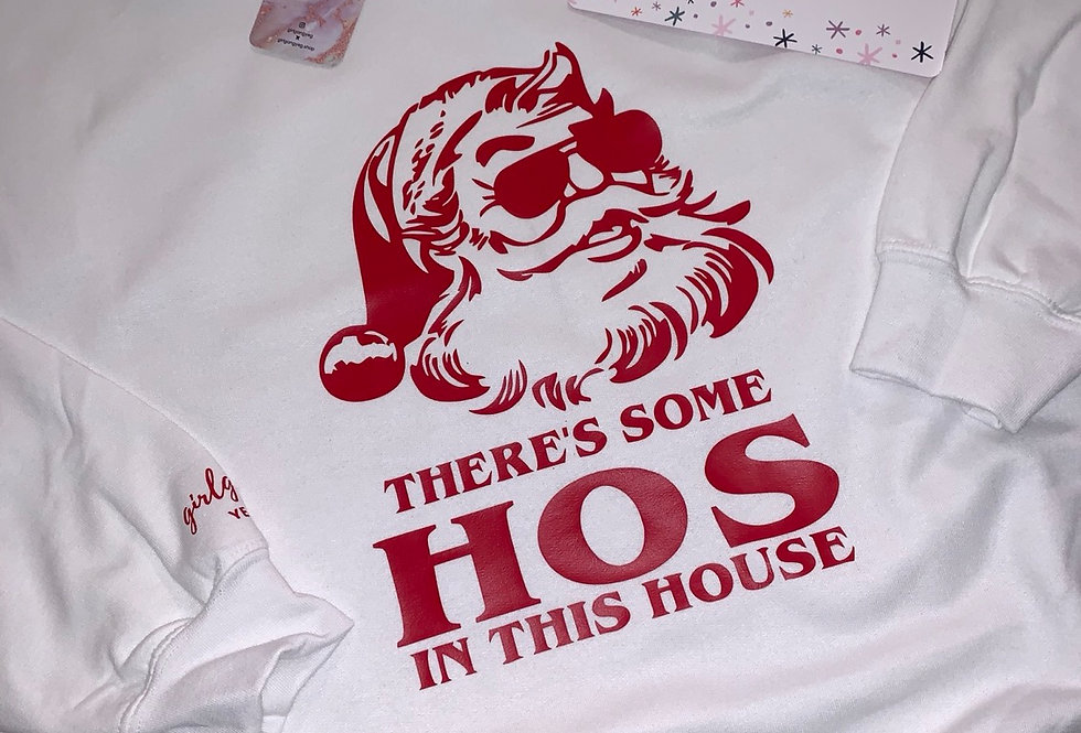 There's Some Hos in This House Crewneck