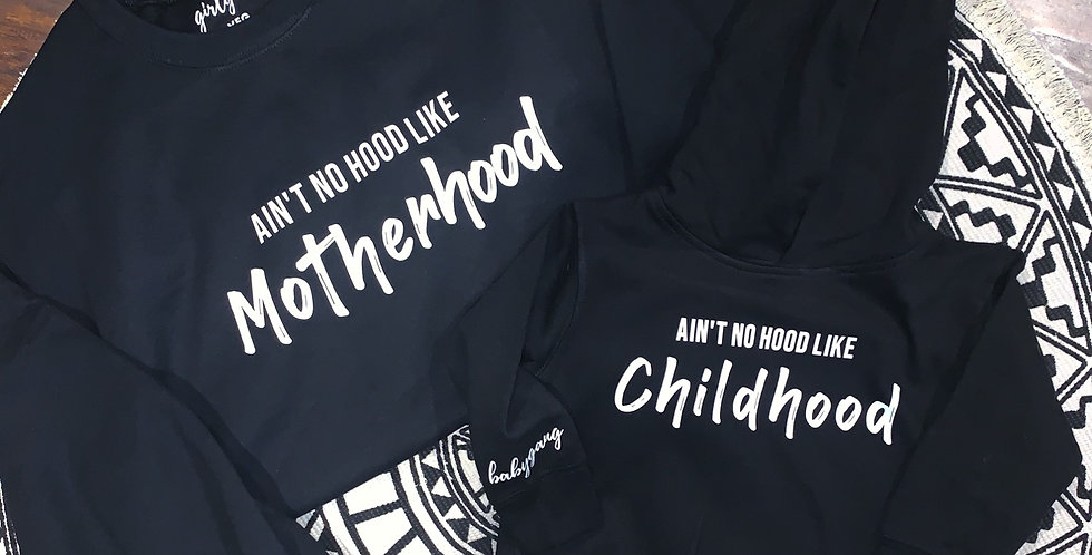 Ain't No Hood - Mama & Toddler Matching Set