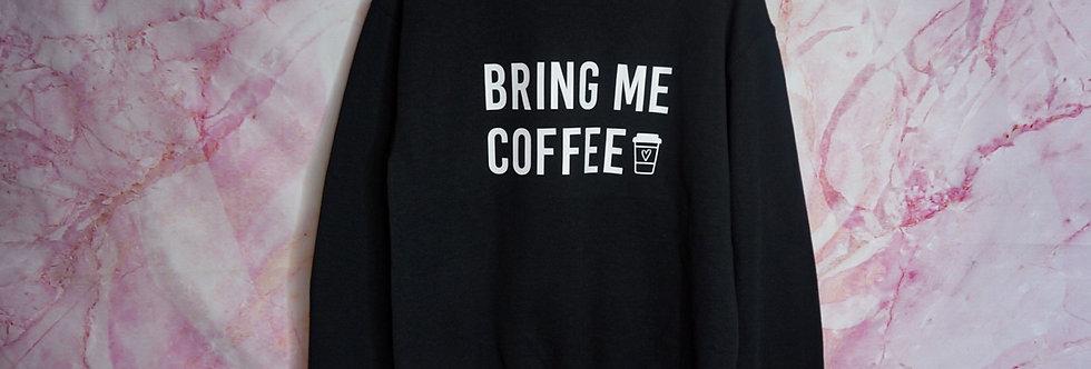 Bring Me Coffee Crewneck