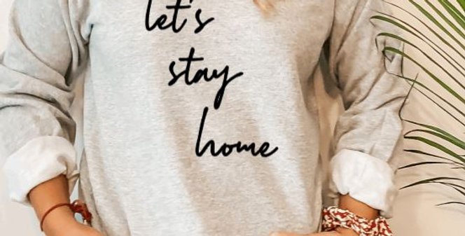 let's stay home Crewneck