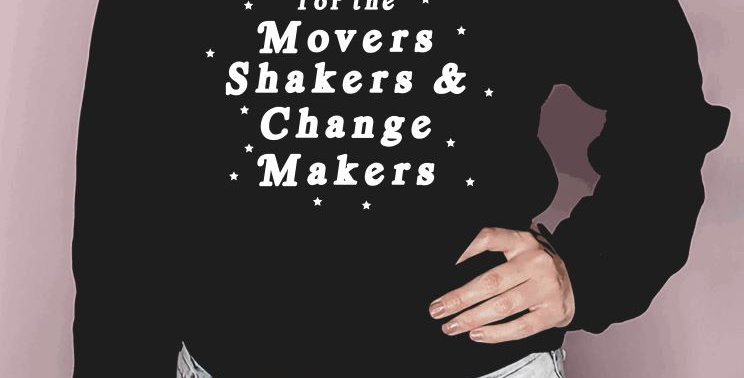 Movers Shakers & Change Makers Crewneck