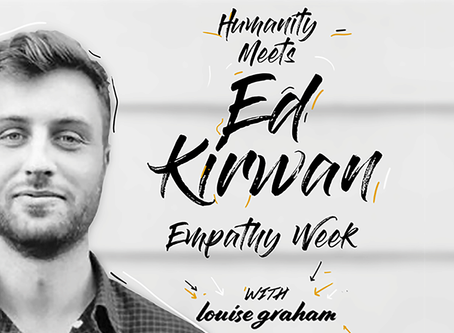 Ed Kirwan - Empathy Week