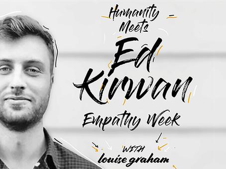 Ed Kirwan - Empathy Week