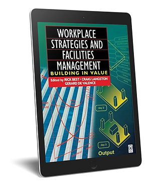 Building in Value: Workplace Strategies and Facilities Management