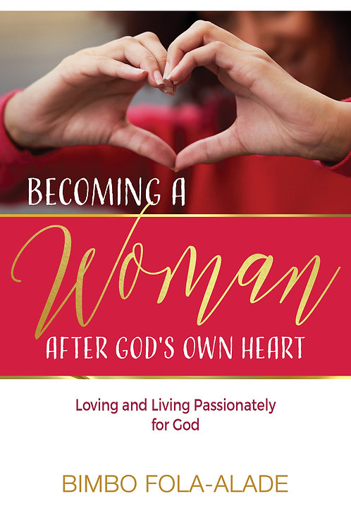 Becoming A woman after Gods own Heart