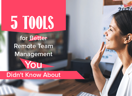 5 Tools for Better Remote Team Management You Didn't Know About