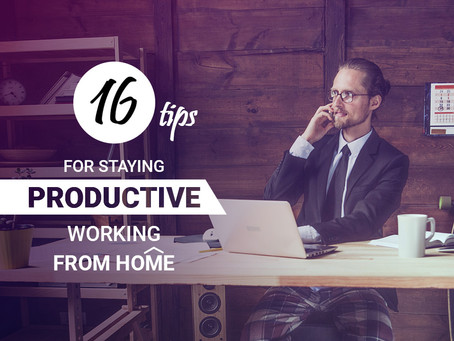 16 Tips for Staying Productive While Working from Home